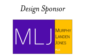 Design Sponsor: Murphy, Landen, Jones